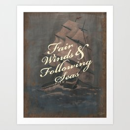 Fair Winds & Following Seas Art Print