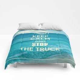 Keep Calm and Stop the Truck Comforters