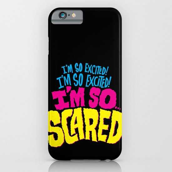 I'm so excited! I'm so excited! I'm so... scared! iPhone & iPod Case