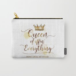 Queen of effin' Everything Carry-All Pouch