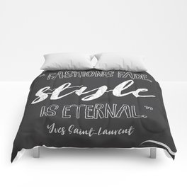 Fashions fade, style is eternal. Comforters