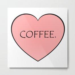 Coffee. Metal Print