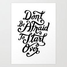 Don't Be Afraid Art Print