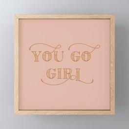 You Go Girl - Rose Framed Mini Art Print
