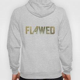 Flawed Hoody