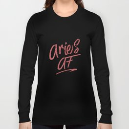 Aries AF T Shirts Star Sign Zodiac Astrology Tee Long Sleeve T-shirt
