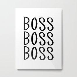 Boss Boss Boss - black hand lettering Metal Print
