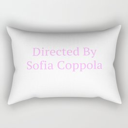 Directed by Sofia Coppola Rectangular Pillow