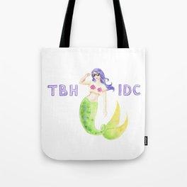Mermaid Doesn't Care Tote Bag