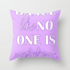 Dance Like No One is Watching - Purple Throw Pillow