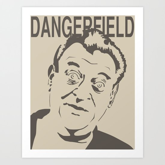 Rodney Dangerfield Art Print