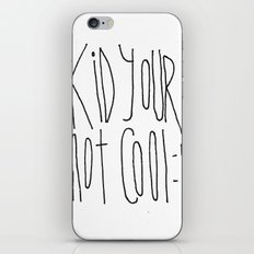 Your Not Cool Kid :P iPhone & iPod Skin