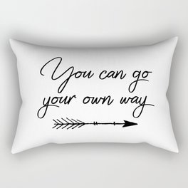 Travel quotes - You can go your own way Rectangular Pillow