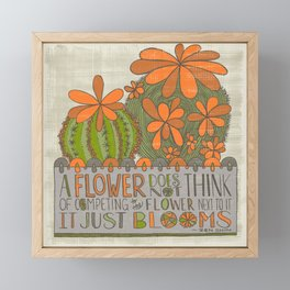 A Flower Does Not Think of Competing...(Grow Free Series) Framed Mini Art Print
