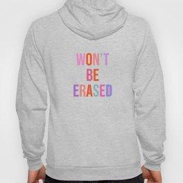 Won't Be Erased Hoody