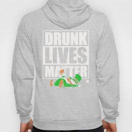 St. Patrick's Day  - Drunk Lives Matter Hoody