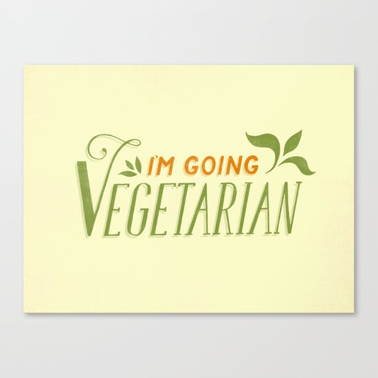 I'm Going Vegetarian Canvas Print