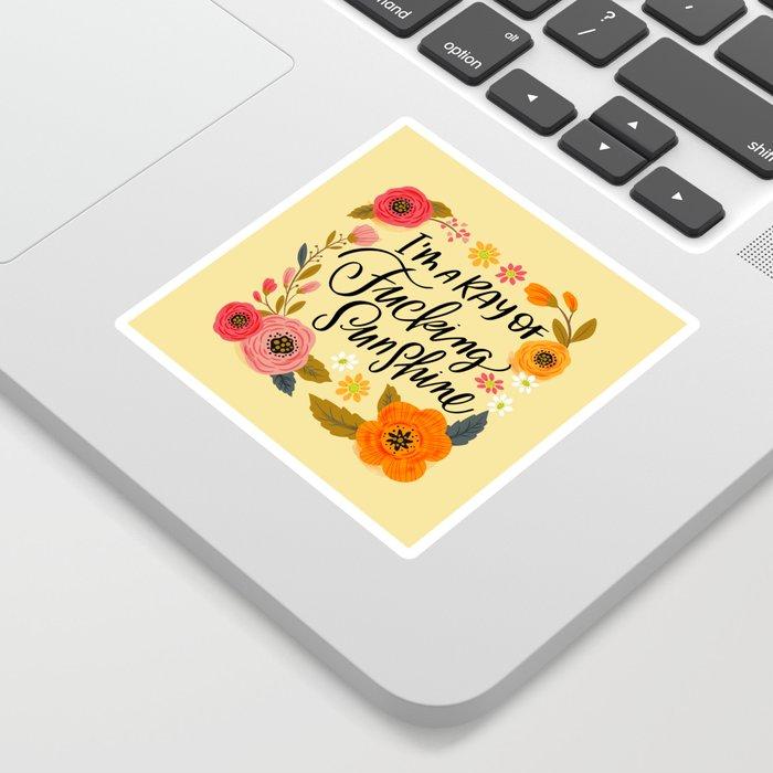 Pretty Swe*ry: I'm a Ray of Fucking Sunshine Sticker