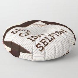 SELF CARE ISN'T SELFISH Floor Pillow