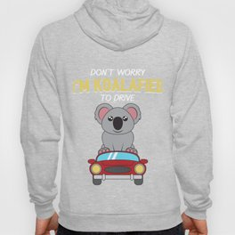 Don't Worry I'm Koalafied To Drive Gift Hoody