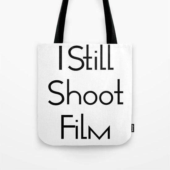 I Still Shoot Film! Tote Bag