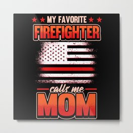 Funny Firefighter Firefighter Mom Gift Metal Print