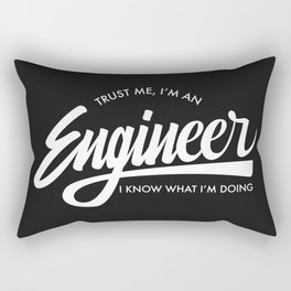 Trust Me, I'm an Engineer Rectangular Pillow