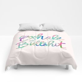 Exhale the Bullshit Comforters