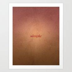 ~  Simple  ~ Art Print