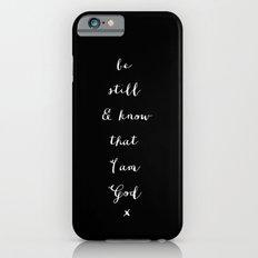 BE STILL - B & W iPhone 6 Slim Case