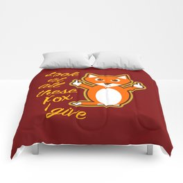 Look at all these Fox I give Comforters
