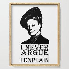 I never Argue - I Explain Serving Tray