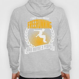 I Only Care About Freerunning Hoody
