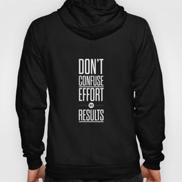 Lab No. 4 - Don't confuse effort with results Inspirational and Motivational Quotes Poster Hoody