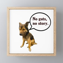 No guts No Story - Funny Dog Memes Framed Mini Art Print