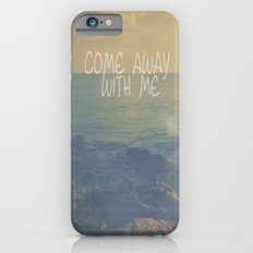 Come Away With Me iPhone 6s Slim Case
