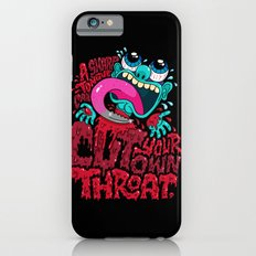 A Sharp Tongue Can Cut Your Own Throat iPhone 6s Slim Case