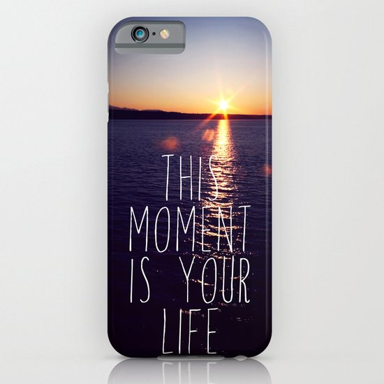 this moment is your life iPhone & iPod Case