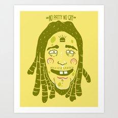 BOB (No Patty No Cry) Art Print