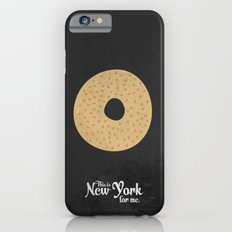This is New York for me. Bagel Slim Case iPhone 6s