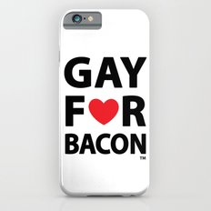 Gay For Bacon iPhone 6s Slim Case