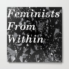 Feminists From Within Metal Print