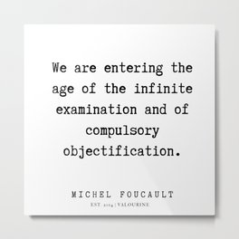 56     Michel Foucault Quotes   200119 Metal Print