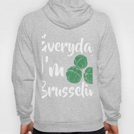 Everyday I'm brusselin export 03 (2) Hoody