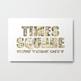 Times Square NYC (glowing gold type on white) Metal Print