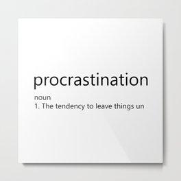 Procrastination Definition Metal Print