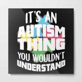 Autism Thing Metal Print