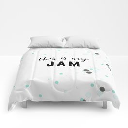 This Is My Jam Comforters