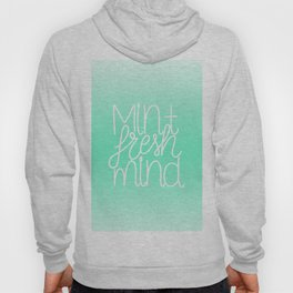 Calm and fresh lettering to inspire a mint fresh mind Hoody