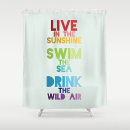 Live in the Sunshine Shower Curtain